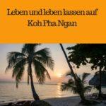 Leben und leben lassen auf Koh Pha Ngan